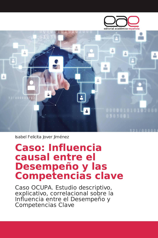Caso: Influencia causal entre el Desempeño y las Competencias clave