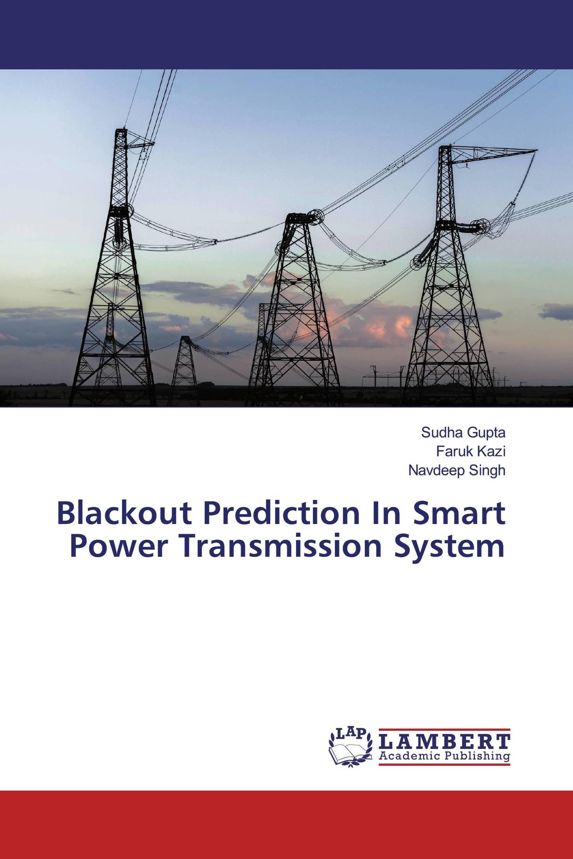 Blackout Prediction In Smart Power Transmission System