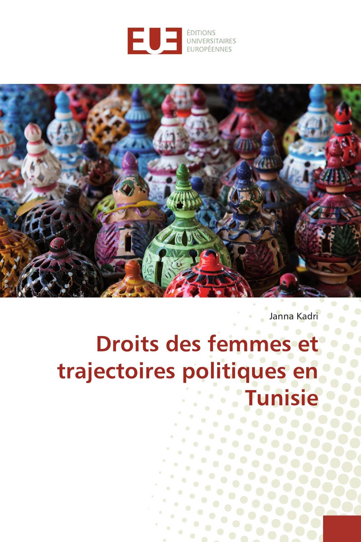 Droits des femmes et trajectoires politiques en Tunisie