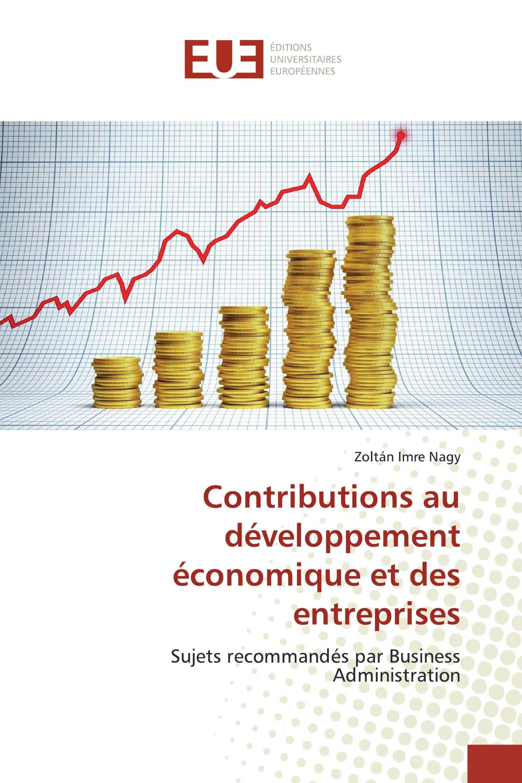 Contributions au développement économique et des entreprises