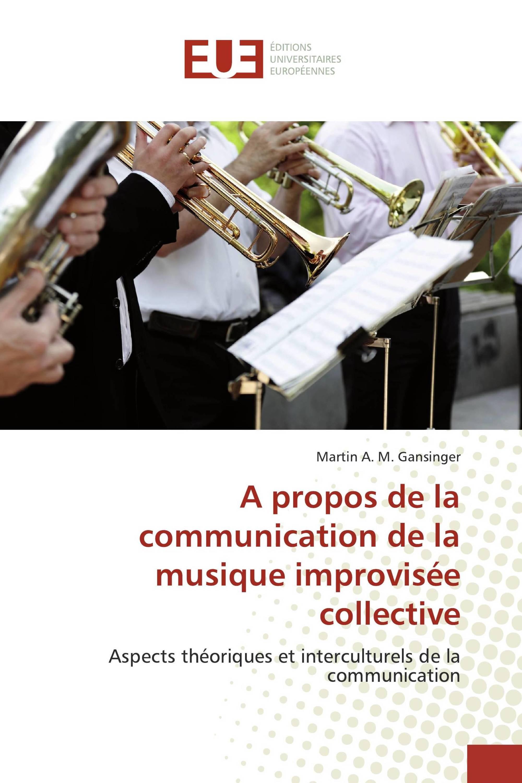 A propos de la communication de la musique improvisée collective