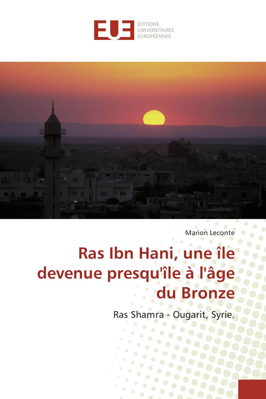 Ras Ibn Hani, une île devenue presqu'île à l'âge du Bronze