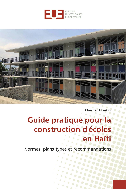 Guide pratique pour la construction d'écoles en Haïti