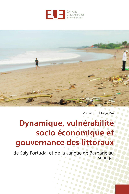 Dynamique, vulnérabilité socio économique et gouvernance des littoraux