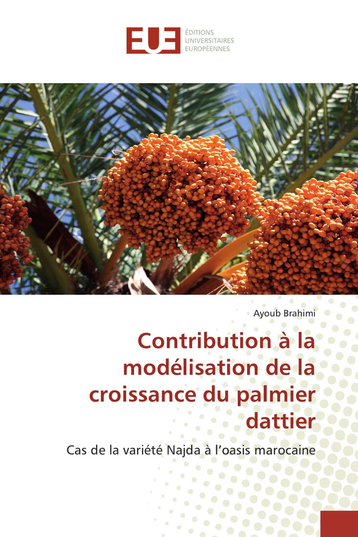Contribution à la modélisation de la croissance du palmier dattier
