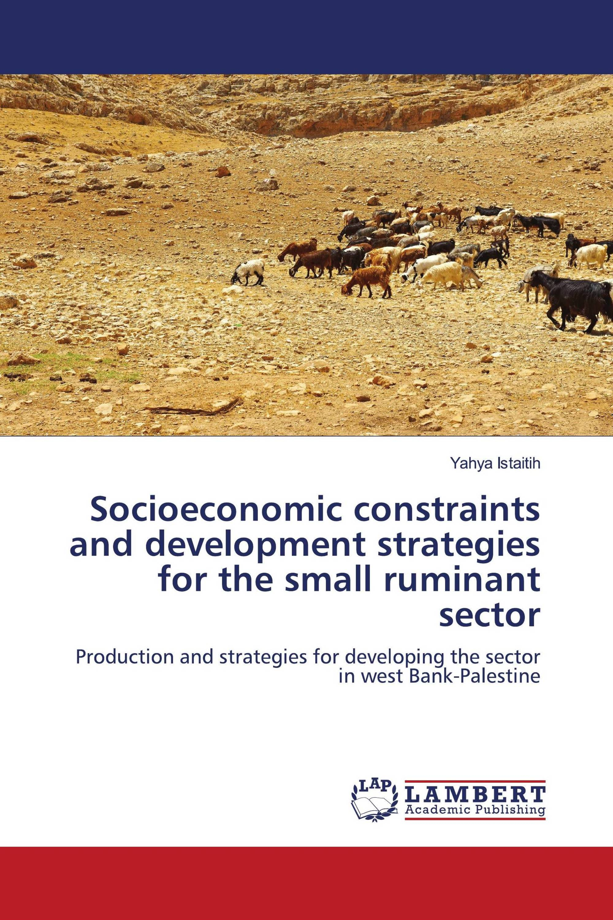 Socioeconomic constrains and development strategies for the small ruminant sector