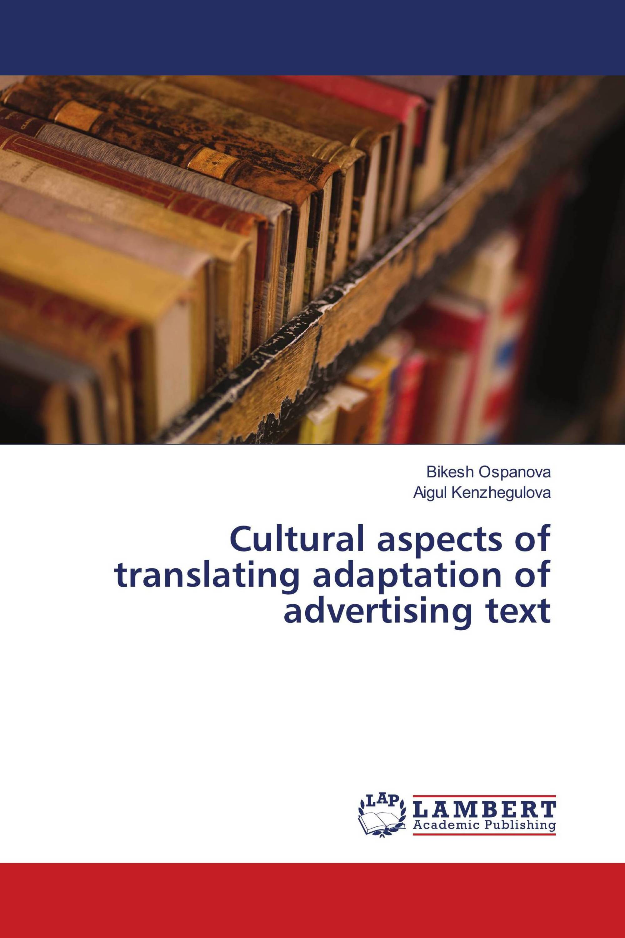 the peculiarities of translation of the advertising text The importance of good translation is most obvious when things go wrong here are nine examples from the book that show just how high-stakes the job of translation can be 1.