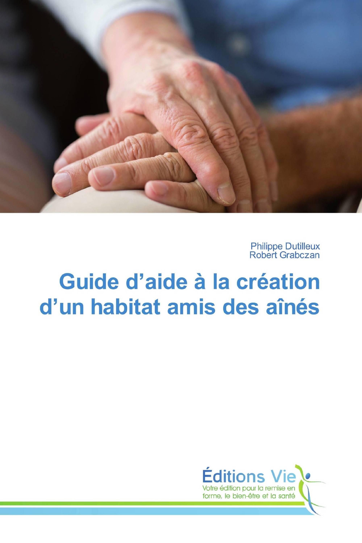 Guide d'aide à la création d'un habitat amis des aînés