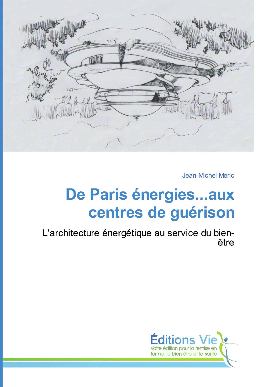 De Paris énergies...aux centres de guérison