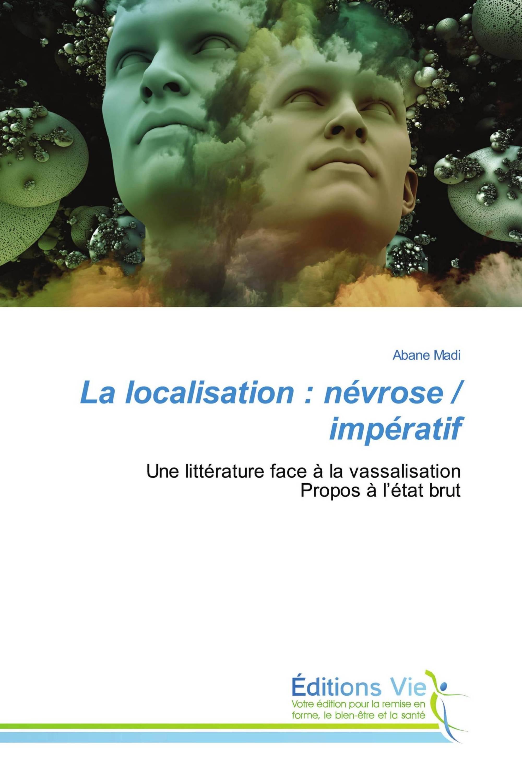 La localisation : névrose / impératif