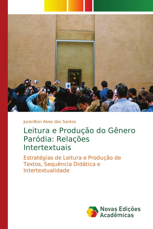 Leitura e Produção do Gênero Paródia: Relações Intertextuais