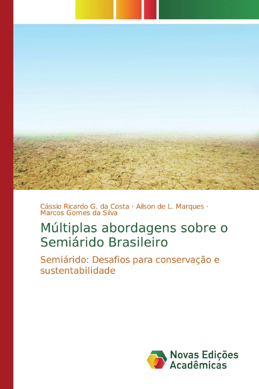 Múltiplas abordagens sobre o Semiárido Brasileiro
