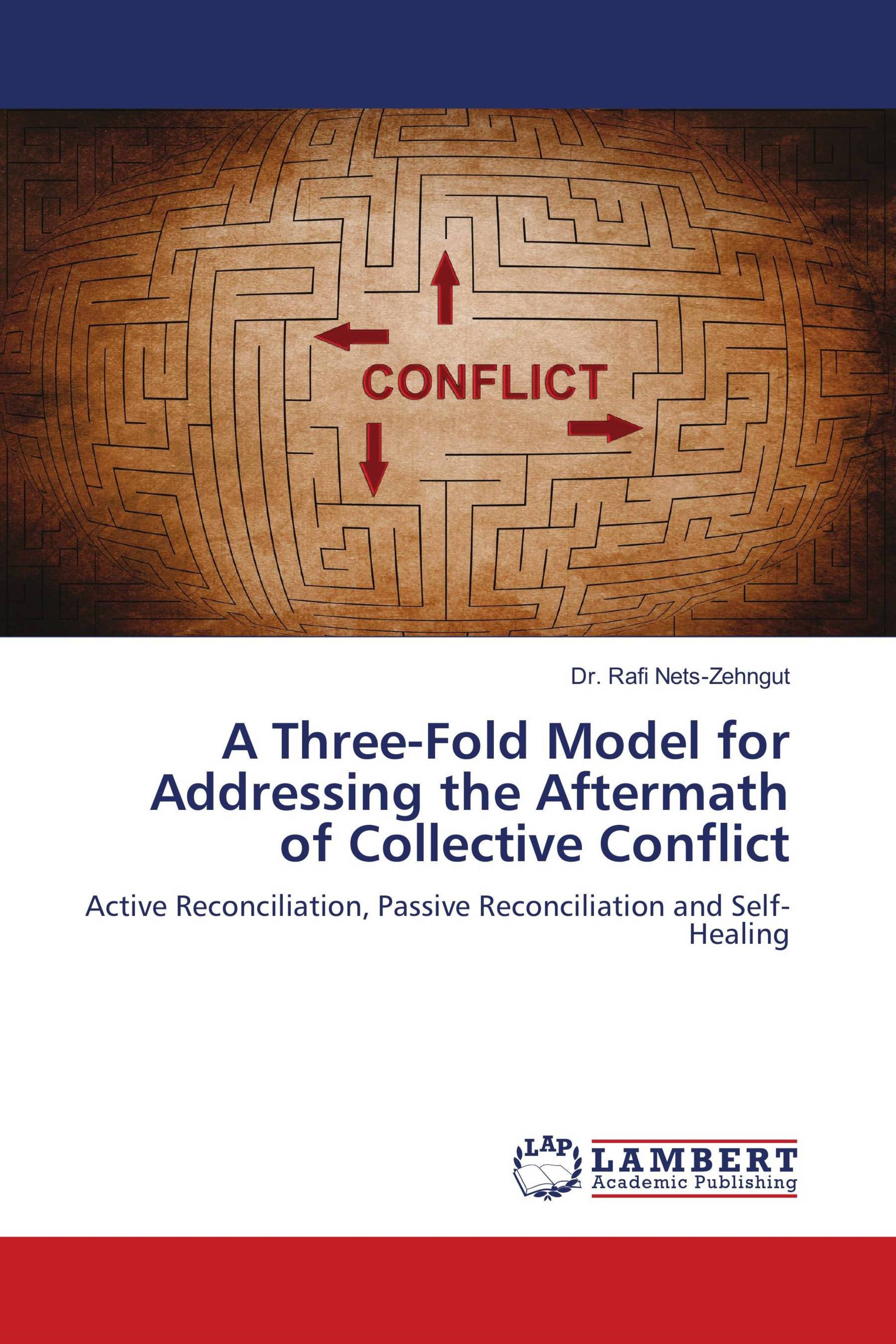 A Three-Fold Model for Addressing the Aftermath of Collective Conflict