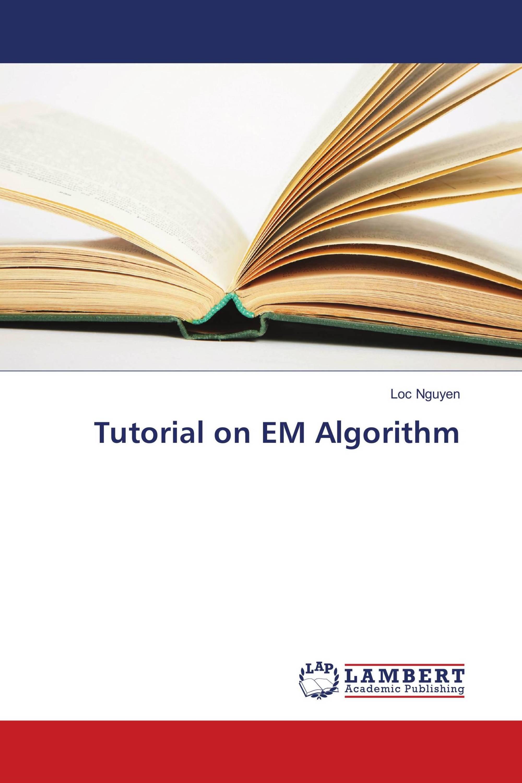 Tutorial on EM Algorithm