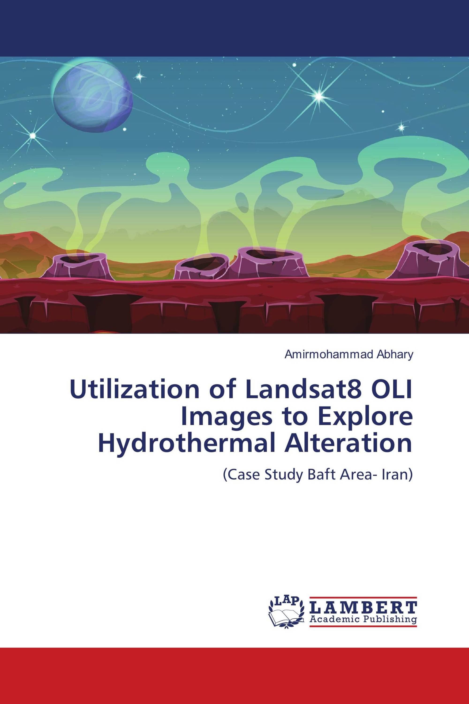 Utilization of Landsat8 OLI Images to Explore Hydrothermal