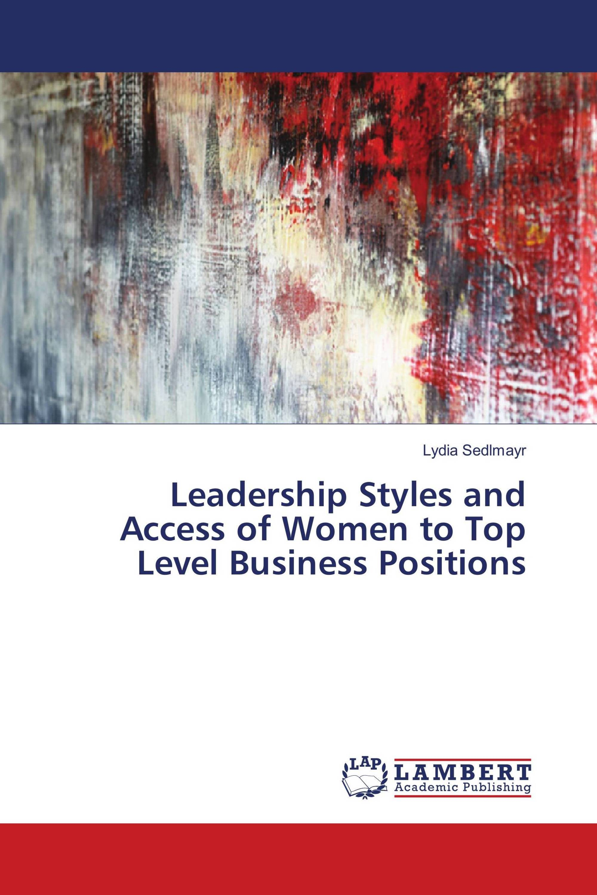 Leadership Styles and Access of Women to Top Level Business Positions