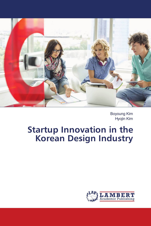 Startup Innovation in the Korean Design Industry