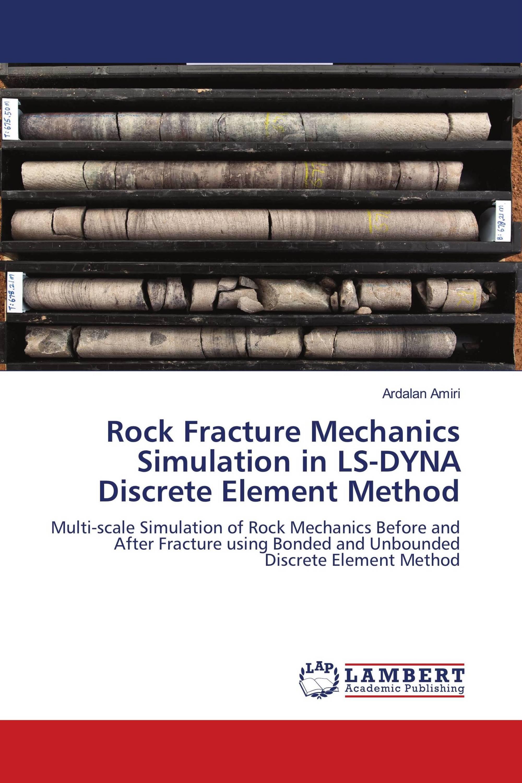 Rock Fracture Mechanics Simulation in LS-DYNA Discrete