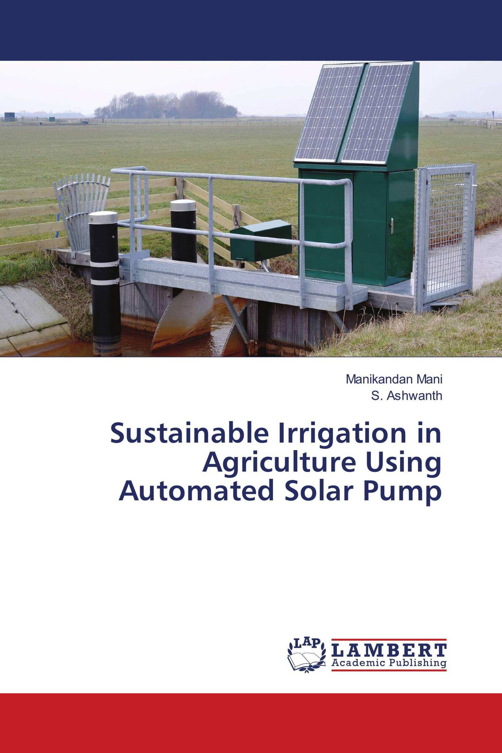 Sustainable Irrigation in Agriculture Using Automated Solar Pump