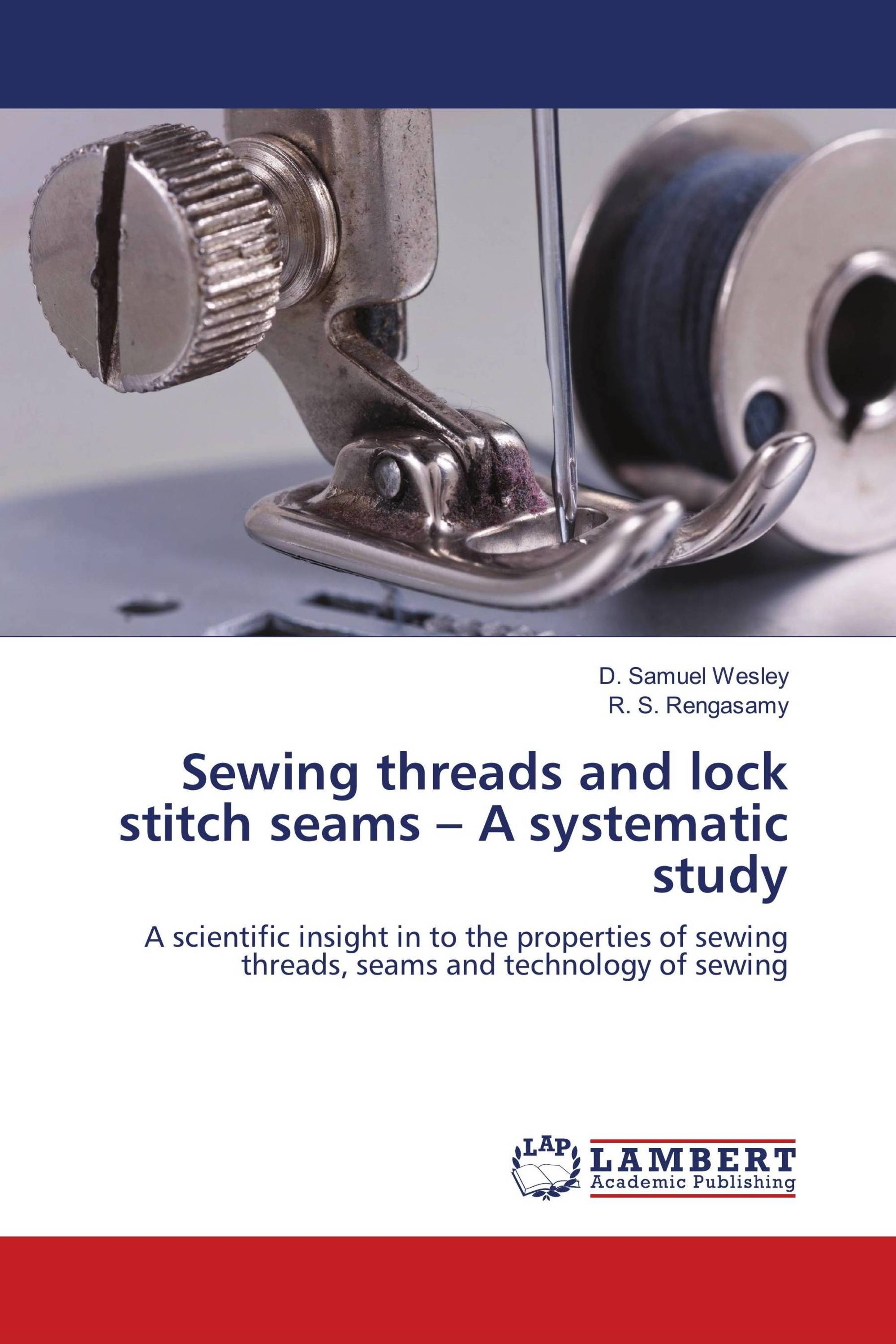 Sewing threads and lock stitch seams – A systematic study