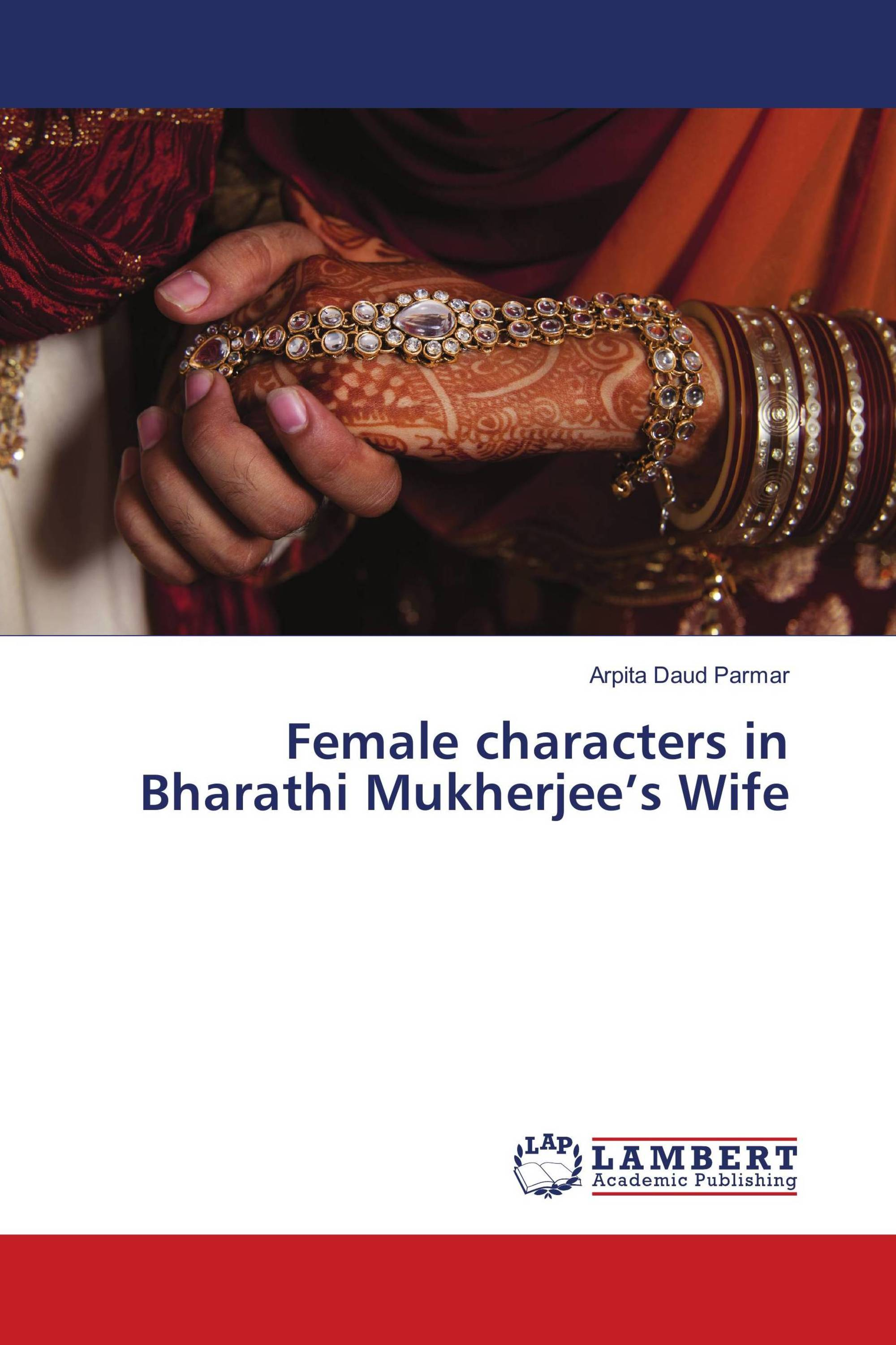 thesis on bharati mukherjees wife