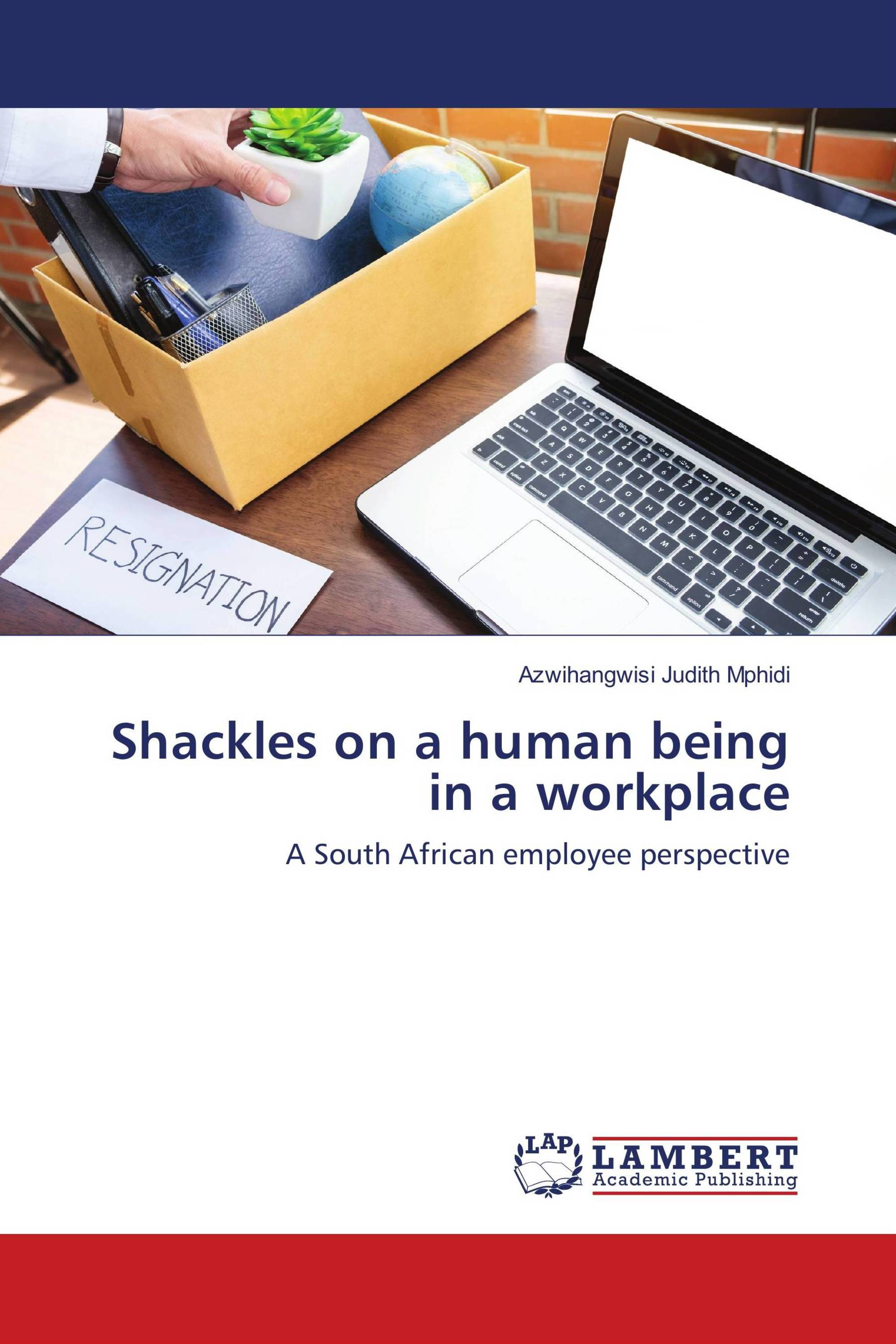 Shackles on a human being in a workplace