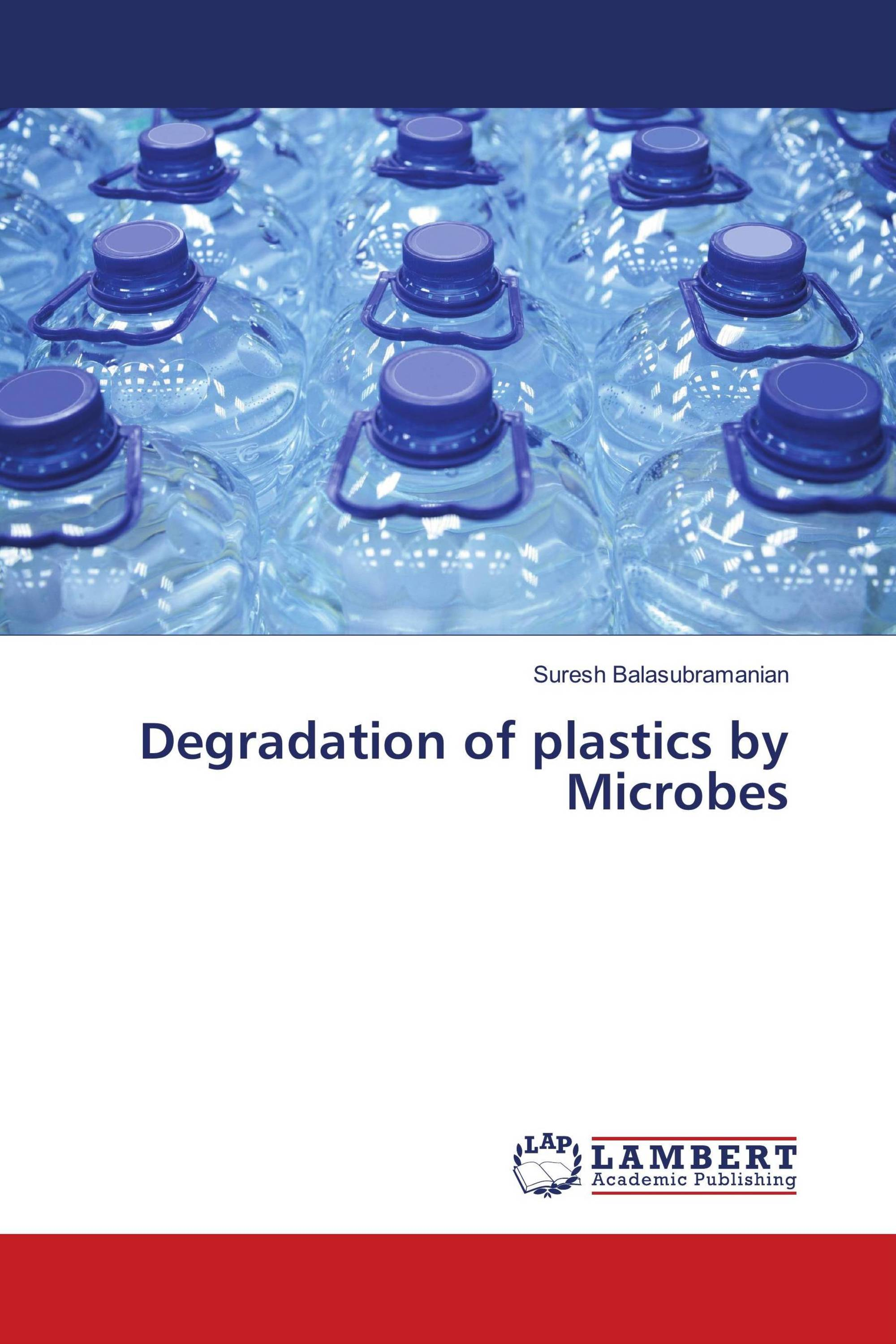 Degradation of plastics by Microbes