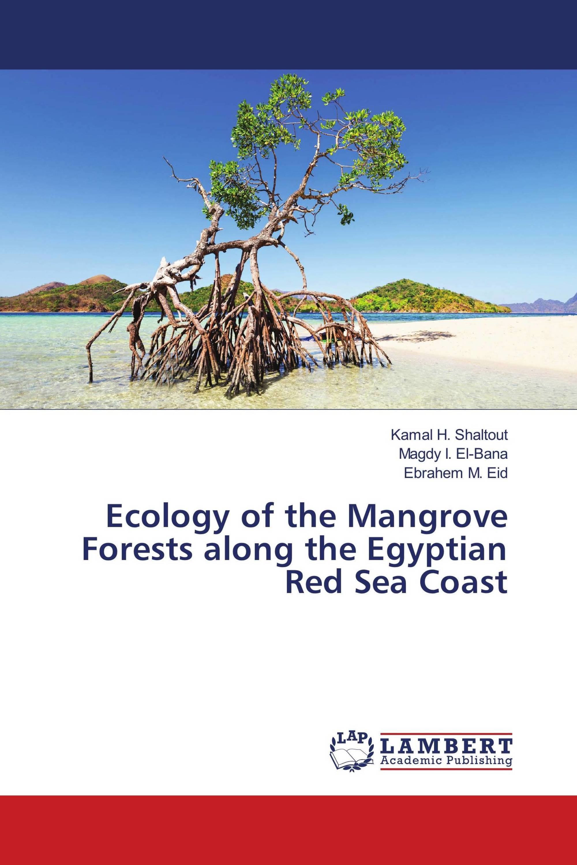 Ecology of the Mangrove Forests along the Egyptian Red Sea Coast