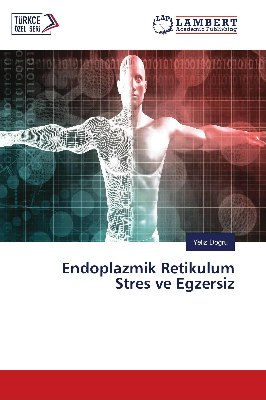 Endoplazmik Retikulum Stres ve Egzersiz