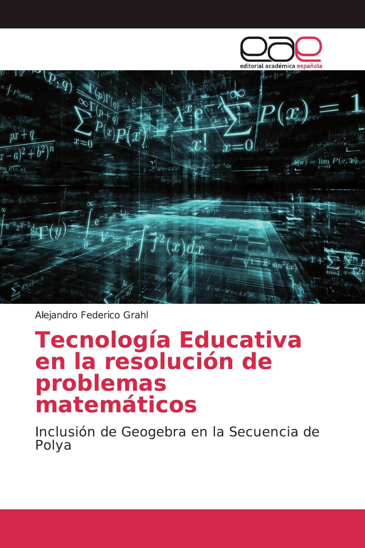 Tecnología Educativa en la resolución de problemas matemáticos