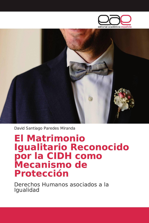 El Matrimonio Igualitario Reconocido por la CIDH como Mecanismo de Protección
