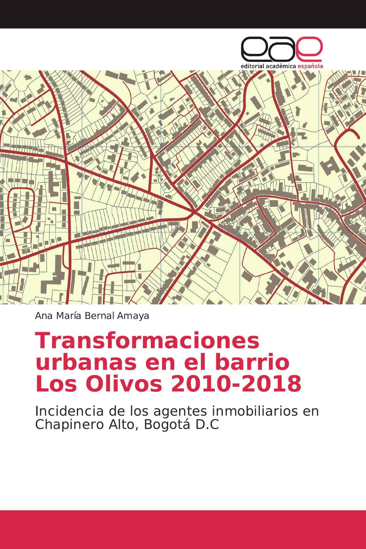 Transformaciones urbanas en el barrio Los Olivos 2010-2018