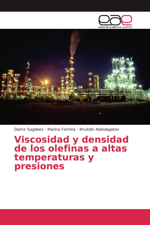 Viscosidad y densidad de los olefinas a altas temperaturas y presiones