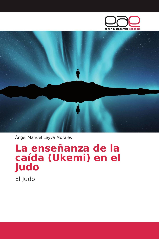La enseñanza de la caída (Ukemi) en el Judo