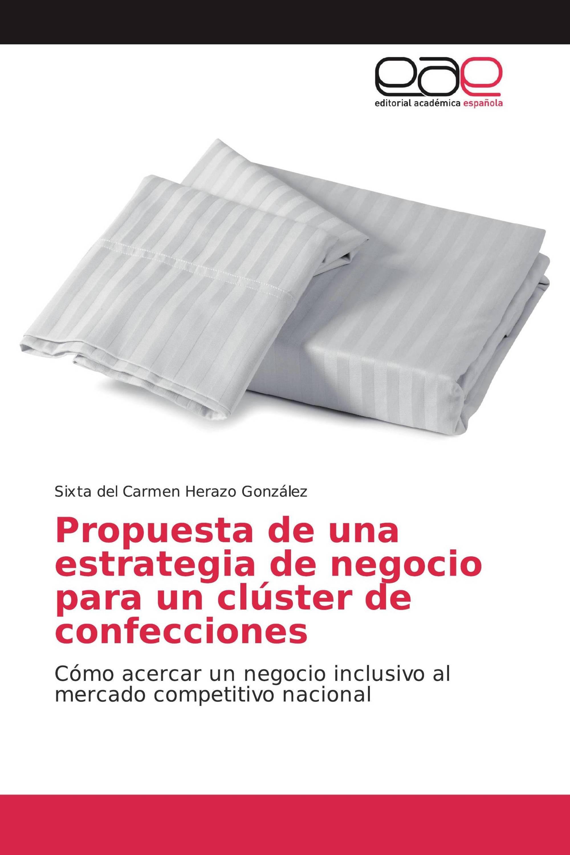 Propuesta de una estrategia de negocio para un clúster de confecciones