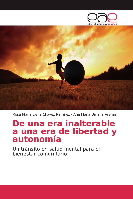 De una era inalterable a una era de libertad y autonomía