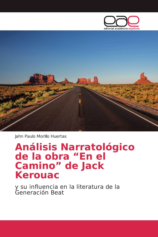 """Análisis Narratológico de la obra """"En el Camino"""" de Jack Kerouac"""