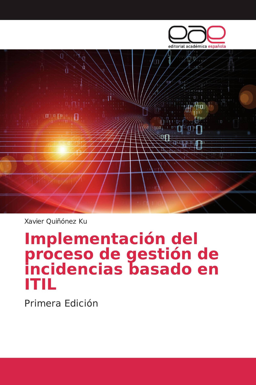 Implementación del proceso de gestión de incidencias basado en ITIL
