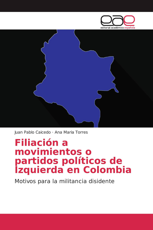 Filiación a movimientos o partidos políticos de Izquierda en Colombia
