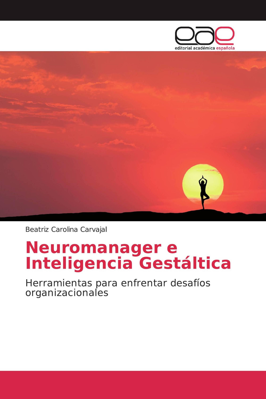 Neuromanager e Inteligencia Gestáltica