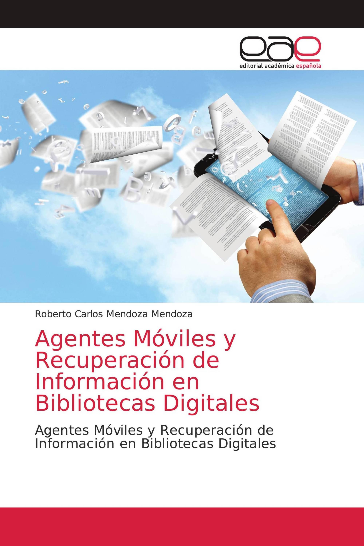 Agentes Móviles y Recuperación de Información en Bibliotecas Digitales