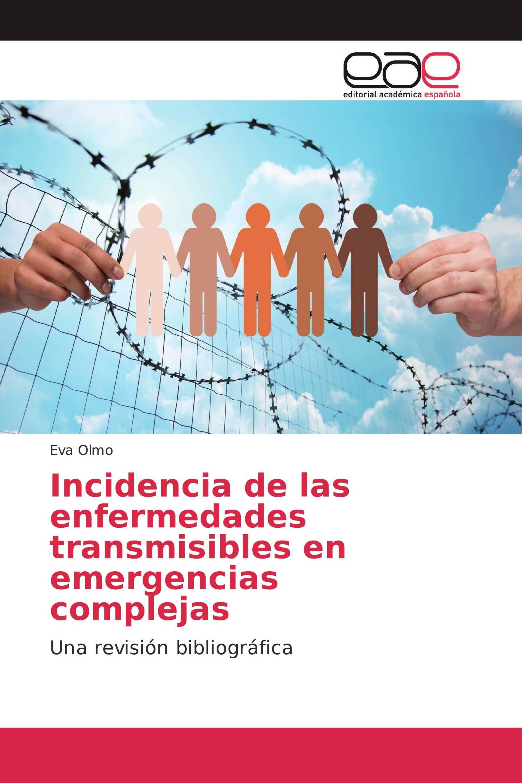 Incidencia de las enfermedades transmisibles en emergencias complejas