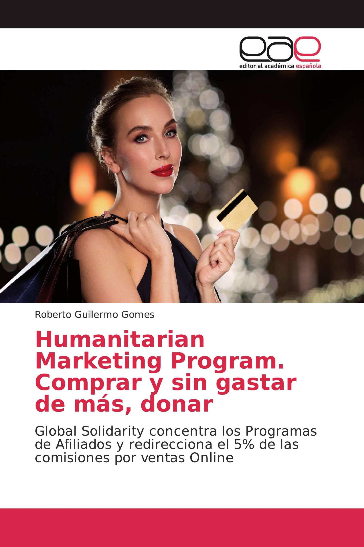 Humanitarian Marketing Program. Comprar y sin gastar de más, donar