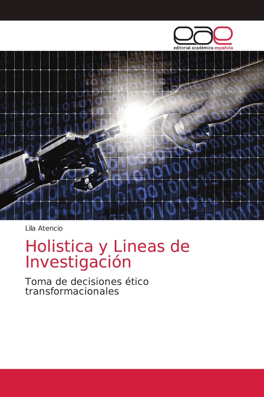 Holistica y Lineas de Investigación