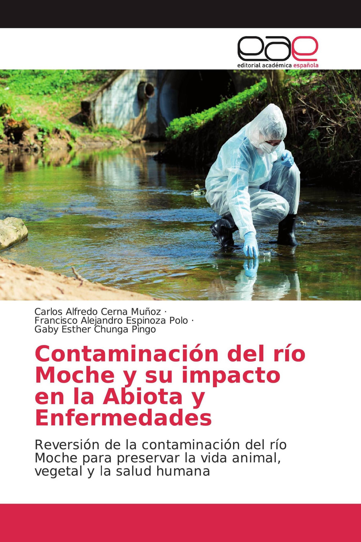Contaminación del río Moche y su impacto en la Abiota y Enfermedades