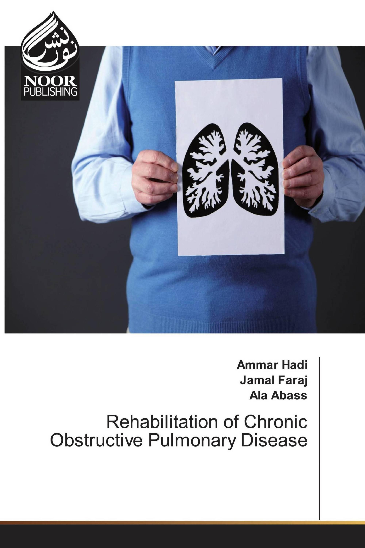 Rehabilitation of Chronic Obstructive Pulmonary Disease