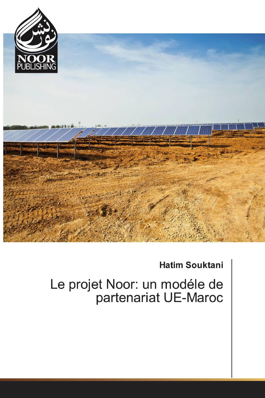 Le projet Noor: un modéle de partenariat UE-Maroc