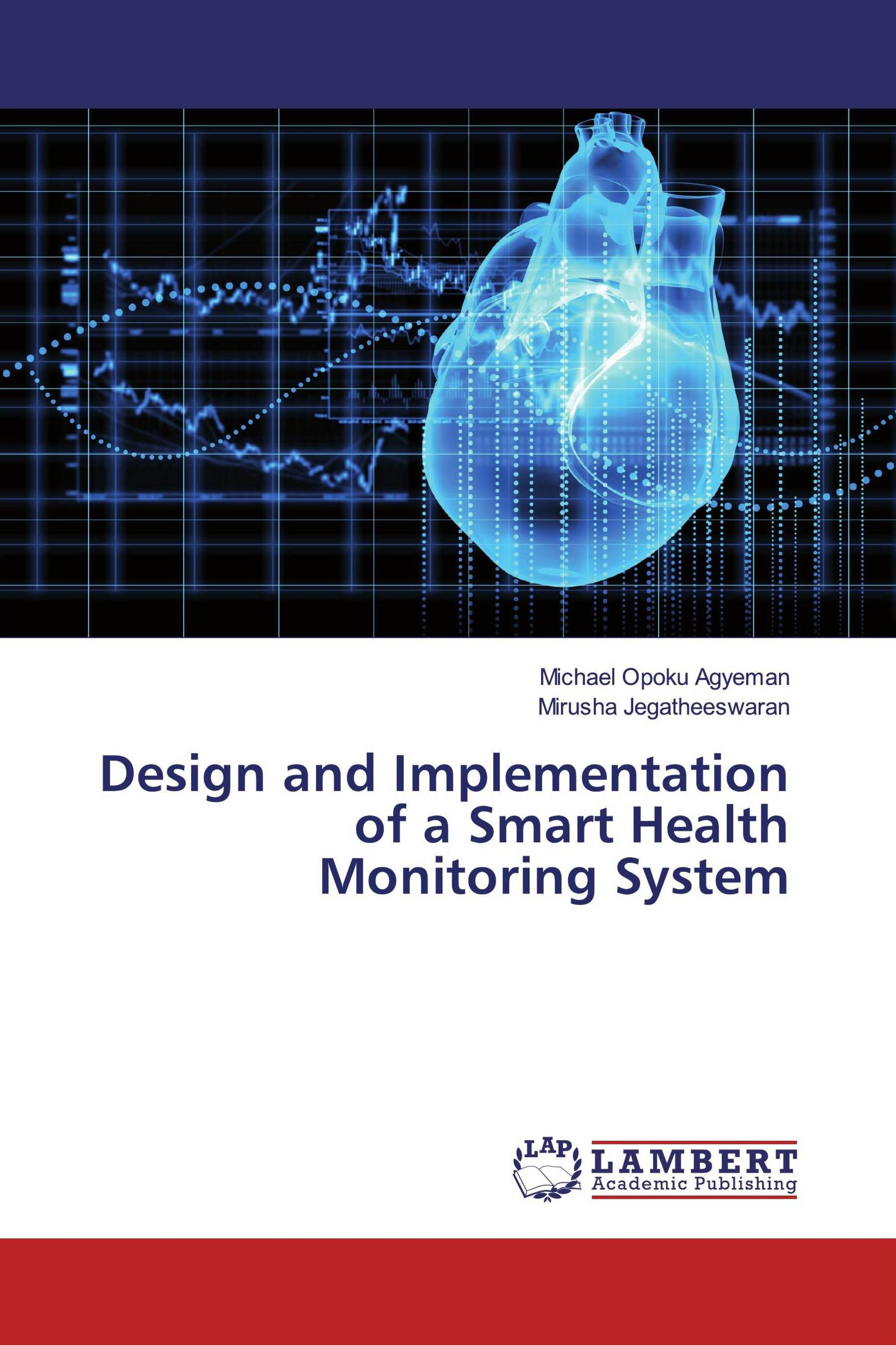 Design and Implementation of a Smart Health Monitoring System