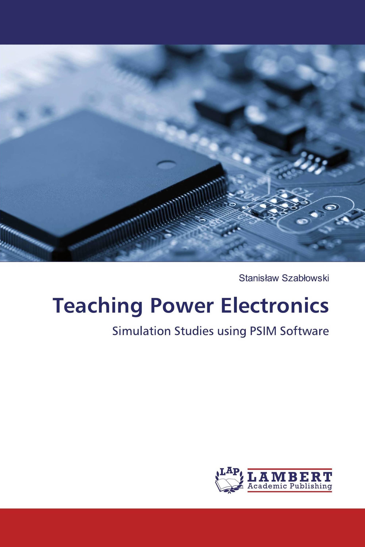 Teaching Power Electronics