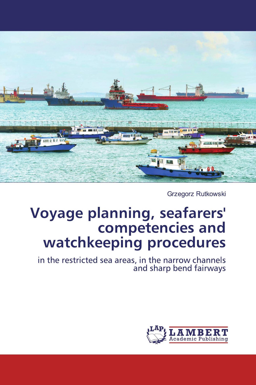 Voyage planning, seafarers' competencies and watchkeeping procedures